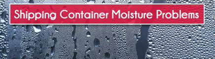 Shipping Container Moisture Problems